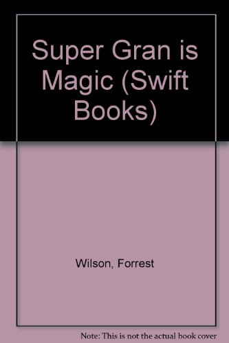 9780862208677: Super Gran is Magic (Swift Books)