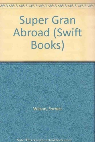 9780862208851: Super Gran Abroad (Swift Books)
