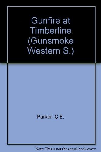 9780862209179: Gunfire at Timberline (Gunsmoke Western)