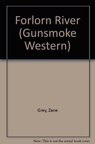 Forlorn River (Gunsmoke Western): Zane Grey