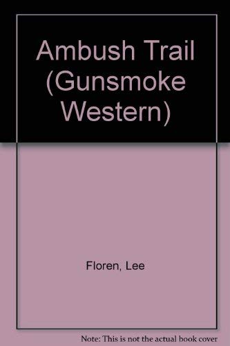 Ambush Trail (Gunsmoke Western): Lee Floren