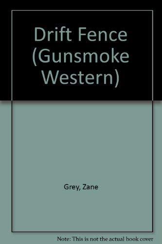 The Drift Fence (Gunsmoke Westerns): Grey, Zane