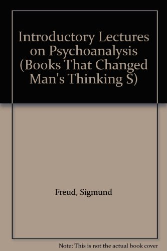 Introductory Lectures on Psychoanalysis (Books That Changed Man's Thinking) (0862251370) by Sigmund Freud