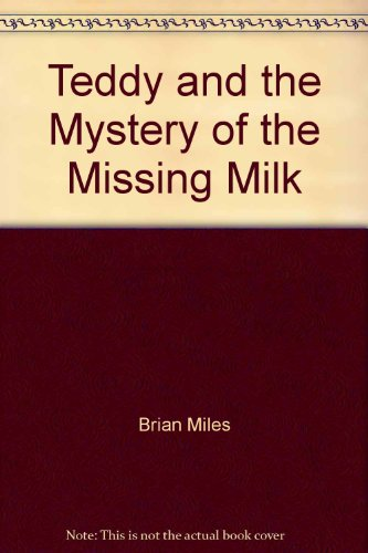 9780862275167: Teddy and the Mystery of the Missing Milk