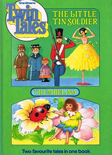 Twin Tales the Little Tin Soldier Thumbelina: Anne McKie