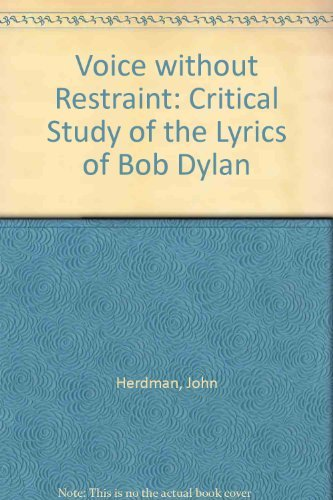 9780862280192: Voice without Restraint: Critical Study of the Lyrics of Bob Dylan