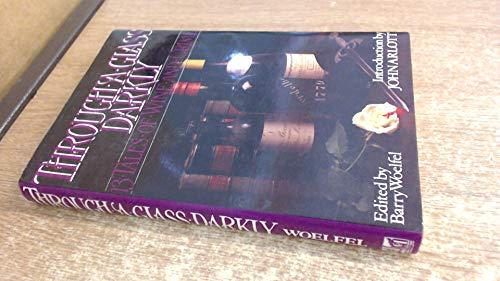 Through a glass, darkly: 13 tales of: WOELFEL, Barry (ed)