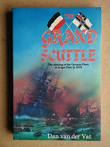 9780862280994: The grand scuttle: The sinking of the German Fleet at Scapa Flow in 1919