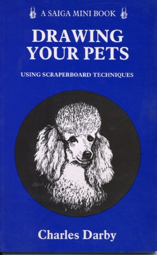 Drawing Your Pets Using Scraperboard: Darby, Charles