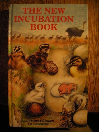 THE NEW INCUBATION BOOK. By Dr. A.F. Anderson Brown, M.A., M.B., B.Chir., D.R.C.O.G. and G.E.S. ...