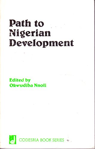 Path to Nigerian Development (Codesria book series): Nnoli, Okwudiba