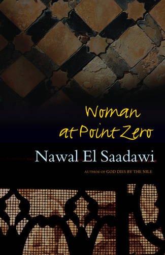 Woman At Point Zero: Nawal El Saadawi