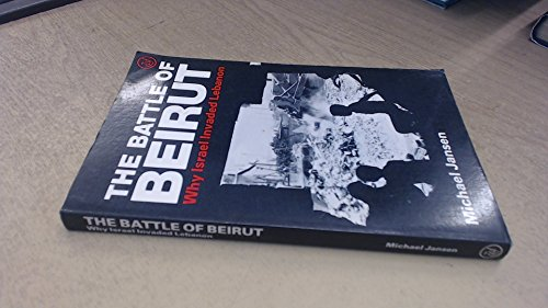 9780862321437: The Battle of Beirut: Why Israel Invaded Lebanon