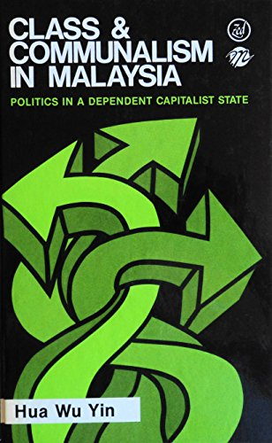 9780862321819: Class and Communalism in Malaysia: Politics in a Dependent Capitalist State