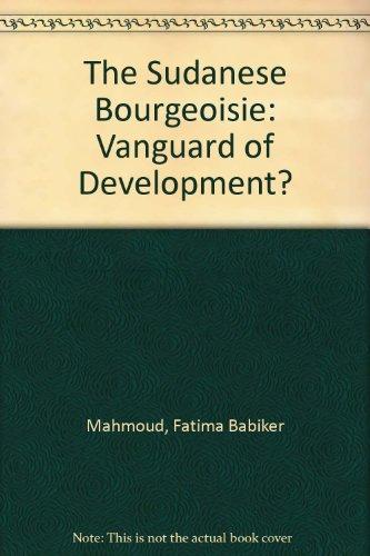 9780862321840: The Sudanese Bourgeoisie: Vanguard of Development?