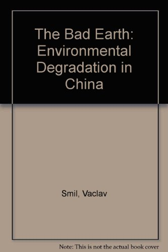 9780862321888: The Bad Earth: Environmental Degradation in China