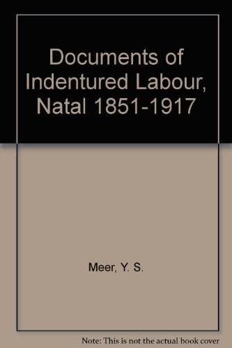9780862322038: Documents of Indentured Labour, Natal 1851-1917