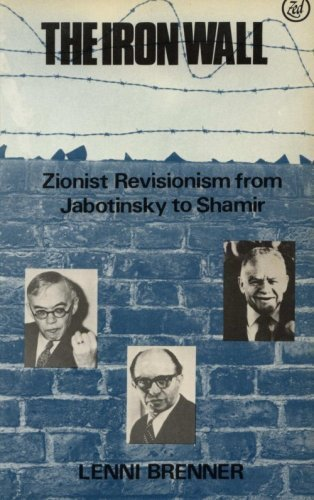 9780862322175: The Iron Wall: Zionist Revisionism from Jabotinsky to Shamir