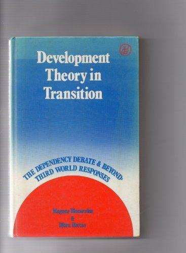 Development Theory in Transition: The Dependency Debate: Blomstrom, Magnus, Hettne,