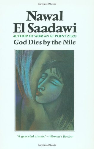 God Dies By the Nile: Nawal El Saadawi