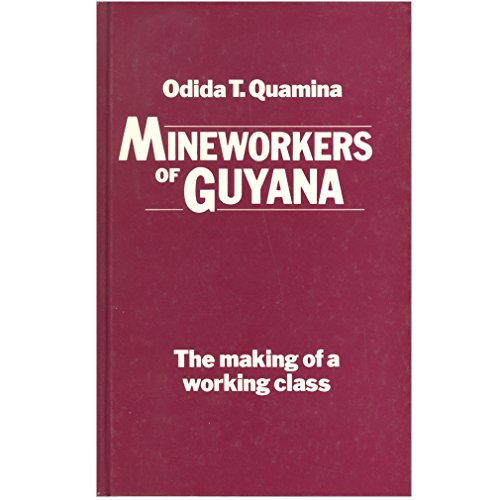9780862323073: Mineworkers of Guyana: The Making of a Working Class
