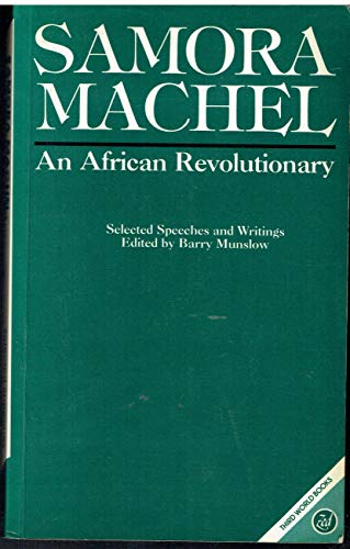 9780862323394: Samora Machel: An African Revolutionary (Third World books)
