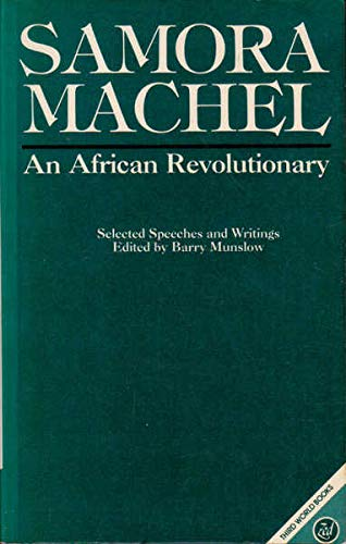 9780862323400: Samora Machel, an African Revolutionary: Selected Speeches and Writings (Third World Books)