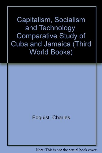 9780862323936: Capitalism, Socialism, and Technology: A Comparative Study of Cuba and Jamaica (Third World Books)