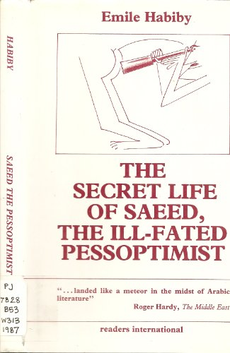 The Secret Life of Saeed, the Ill-Fated Pessoptimist: A Palestinian Who Became a Citizen of Israel