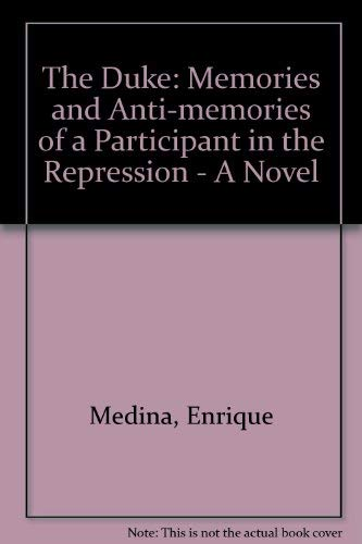 9780862324100: The Duke: Memories and Anti-Memories of a Participant in the Repression (New fiction)
