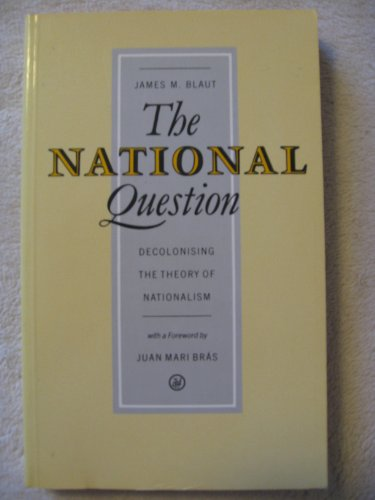 National Question: Decolonizing the Theory of Nationalism: Blaut, J.M.