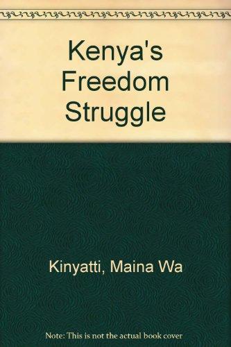9780862325077: Kenya's Freedom Struggle