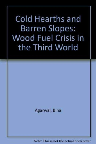 9780862325398: Cold Hearths and Barren Slopes: The Woodfuel Crisis in the Third World (Third World books)