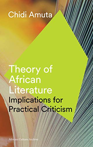 9780862325466: The Theory of African Literature: Implications for Practical Criticism (African Culture Archive)