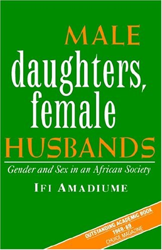 Male Daughters, Female Husbands: Gender and Sex in an African Society: Amadiume, Ifi