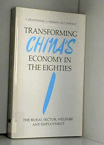 9780862326029: Transforming China's Economy in the Eighties: The Rural Sector, Welfare and Employment v. 1