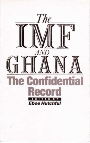Imf and Ghana: The Confidential Record: Hutchful, Eboe