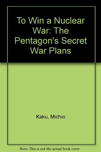 9780862326739: To Win A Nuclear War: The Pentagon's Secret War Plans