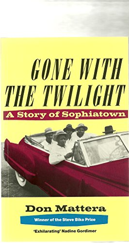 9780862327477: Gone With the Twilight: A Story of Sophiatown