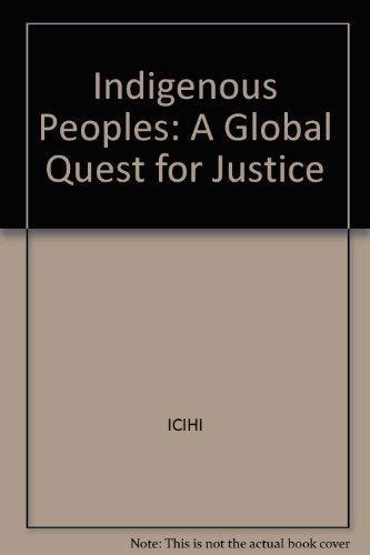 Indigenous Peoples: A Global Quest for Justice: Icihi, Khan, Sadruddin
