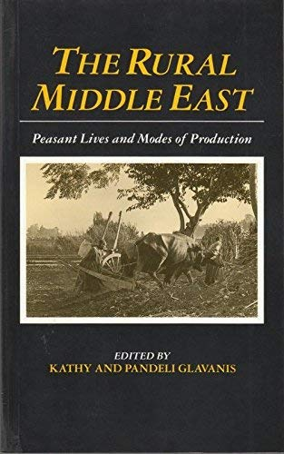 9780862327712: The Rural Middle East: Peasant Lives and Modes of Production