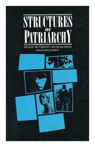 Structures of Patriarchy: The State, the Community: Bina Agarwal