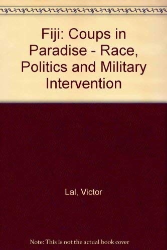 9780862327774: Fiji: Coups in Paradise : Race, Politics and Military Intervention