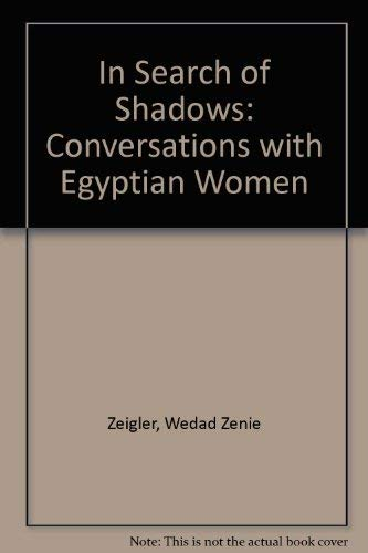 9780862328061: In Search of Shadows: Conversations With Egyptian Women (English and French Edition)
