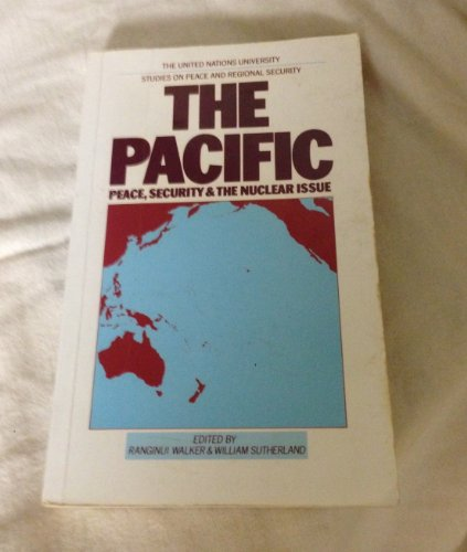 9780862328146: Pacific: Peace Security and the Nuclear Issue (The United Nations University Studies on Peace and Regional Security)