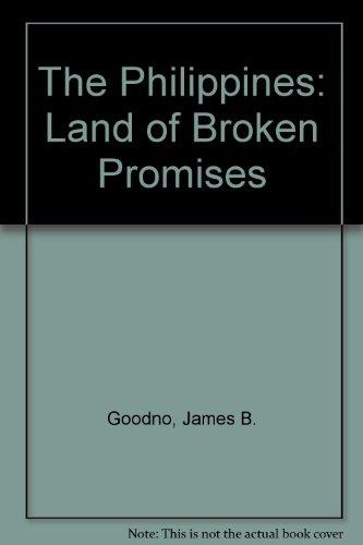 9780862328627: The Philippines: Land of Broken Promises (Politics in Contemporary Asia)