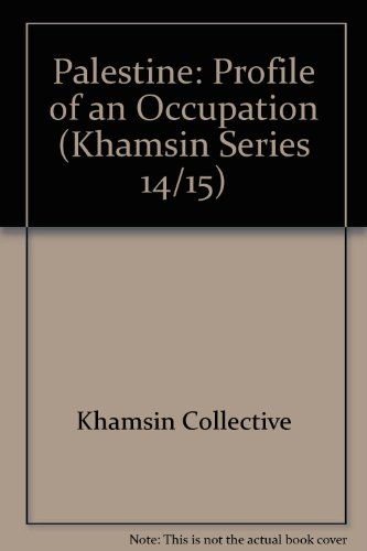 Palestine: Profile of an Occupation (Khamsin Series: Toby Shelley, Ben
