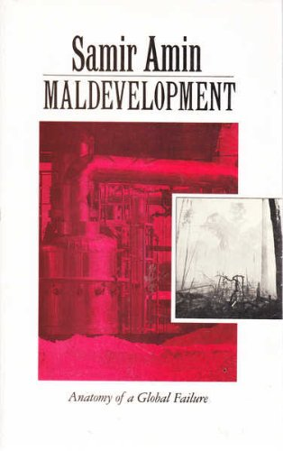 9780862329310: Maldevelopment: Anatomy of a Global Failure (The United Nations University/Third World Forum Studies in African Political Economy)