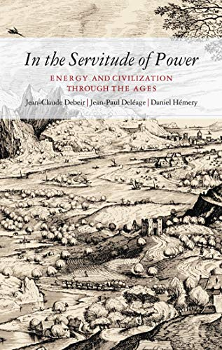 9780862329433: In the Servitude of Power: Energy and Civilization Through the Ages