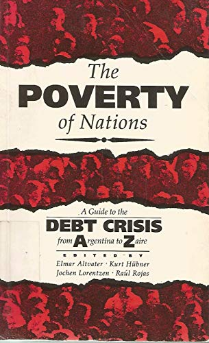 9780862329495: The Poverty of Nations: A Guide to the Debt Crisis from Argentina to Zaire